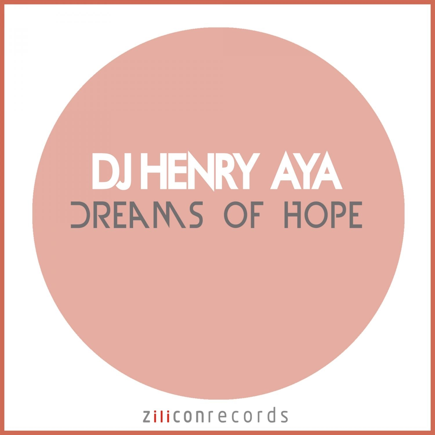 DJ Henry Aya - Dreams Of Hope  (Original Mix)