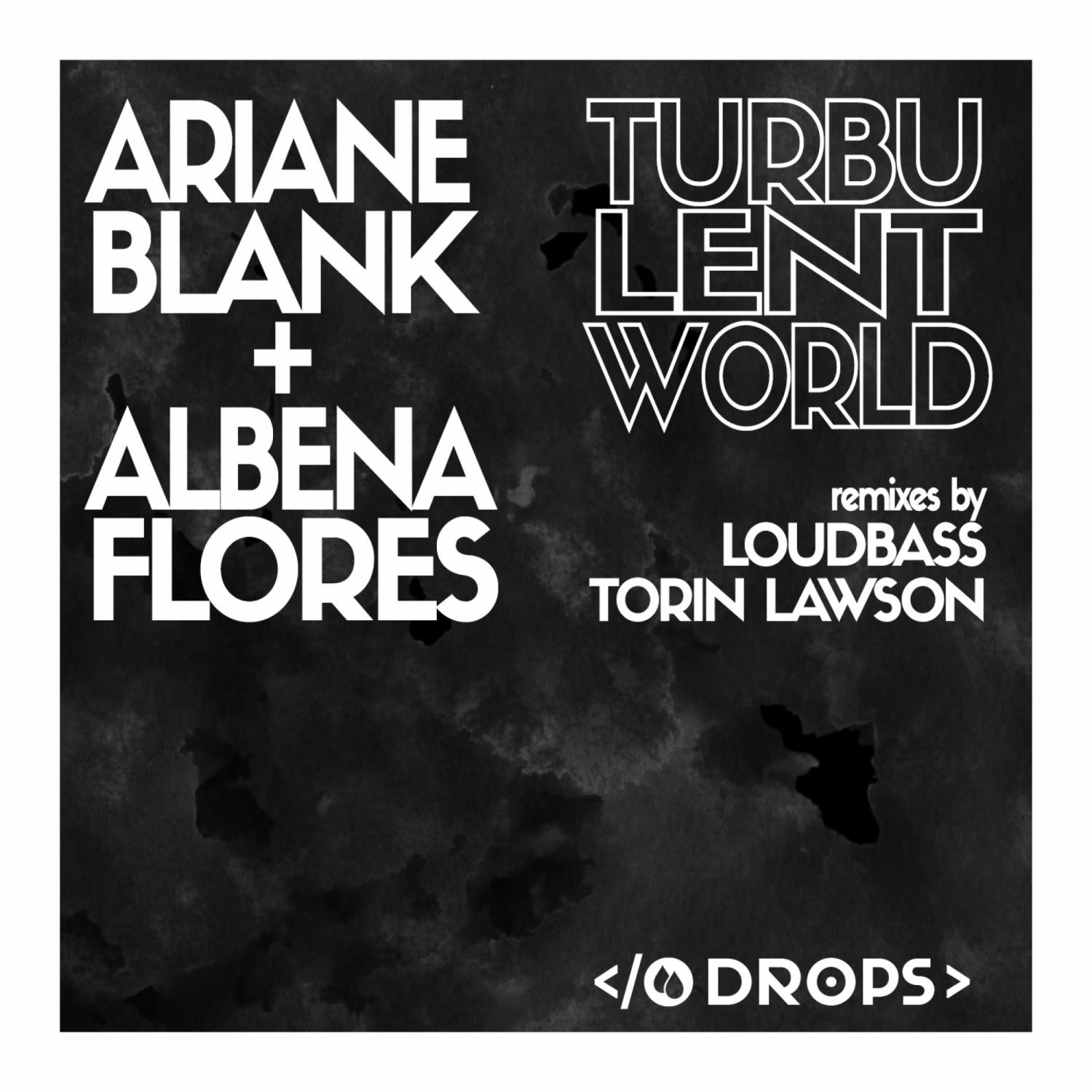 Ariane Blank, Albena Flores, Loudbass - Turbulent World (Loudbass Remix)