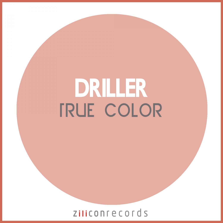 Driller - True Color  (Original Mix)