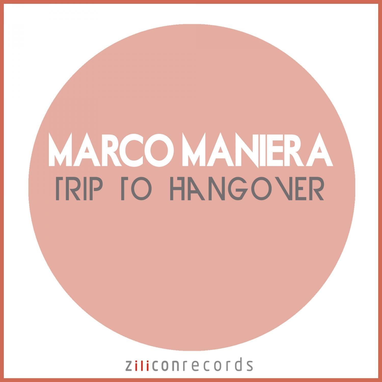 Marco Maniera - Trip To Hangover  (Original Mix)