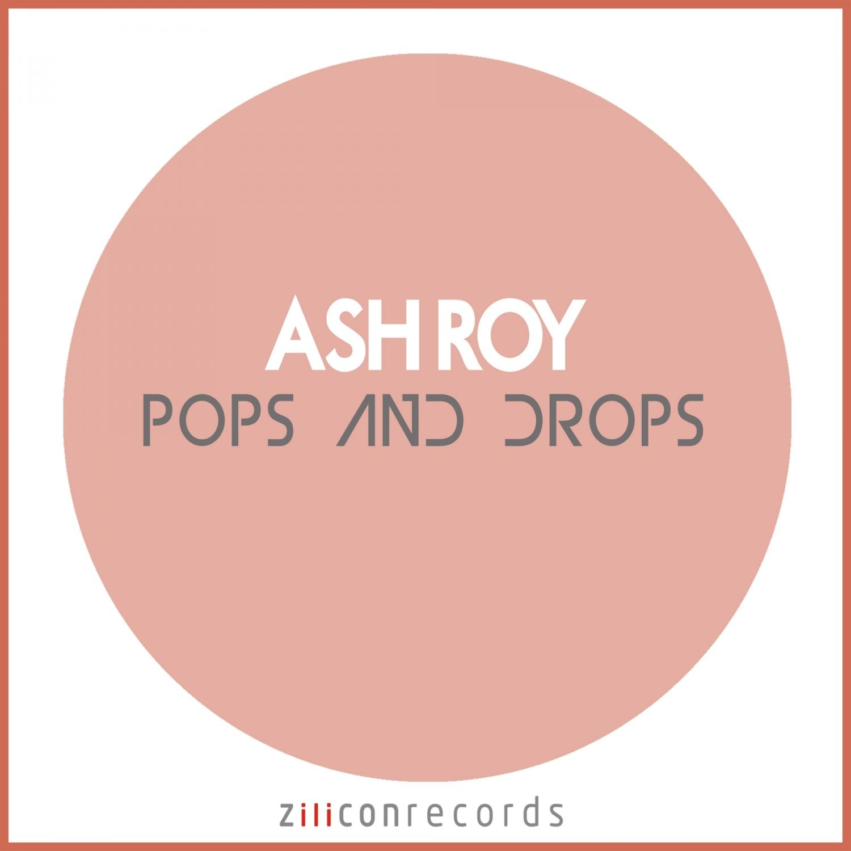 Ash Roy - Pops & Drops  (Original Mix)