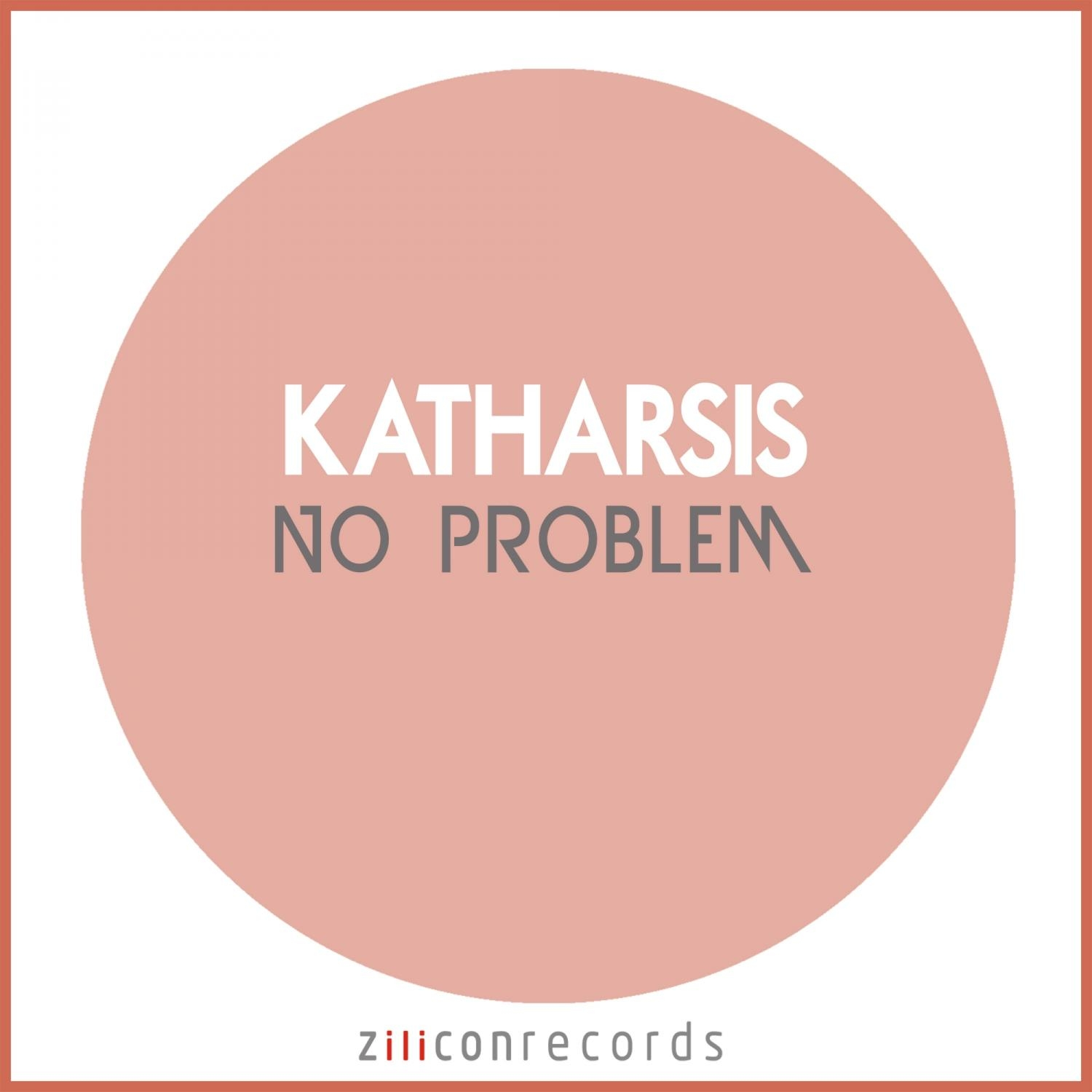 Katharsis - No Problem  (Original Mix)