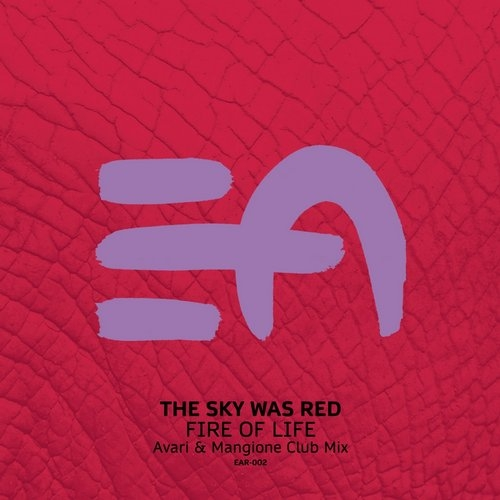 The Sky Was Red, Avari & Mangione - Fire Of Life (Avari & Mangione Club Mix) (Avari & Mangione Club Mix)