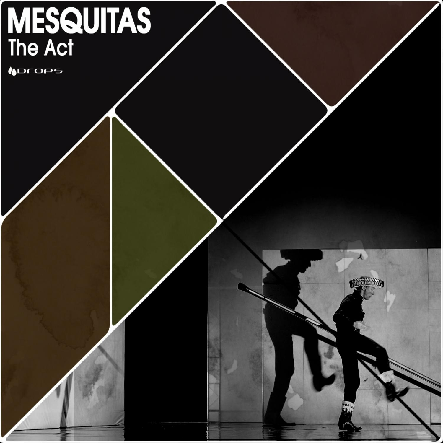 Mesquitas - The Act (Original Mix)