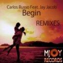 Matan Caspi, Carlos Russo, Jay Jacob - Begin (Matan Caspi Remix)