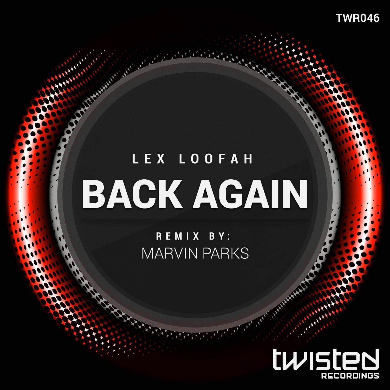 Lex Loofah - Back Again (Original Mix)