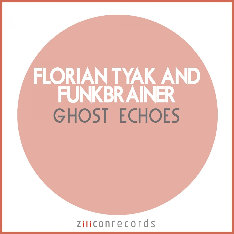 Florian Tyack, Funkbrainer - Ghost Echoes  (Original Mix)