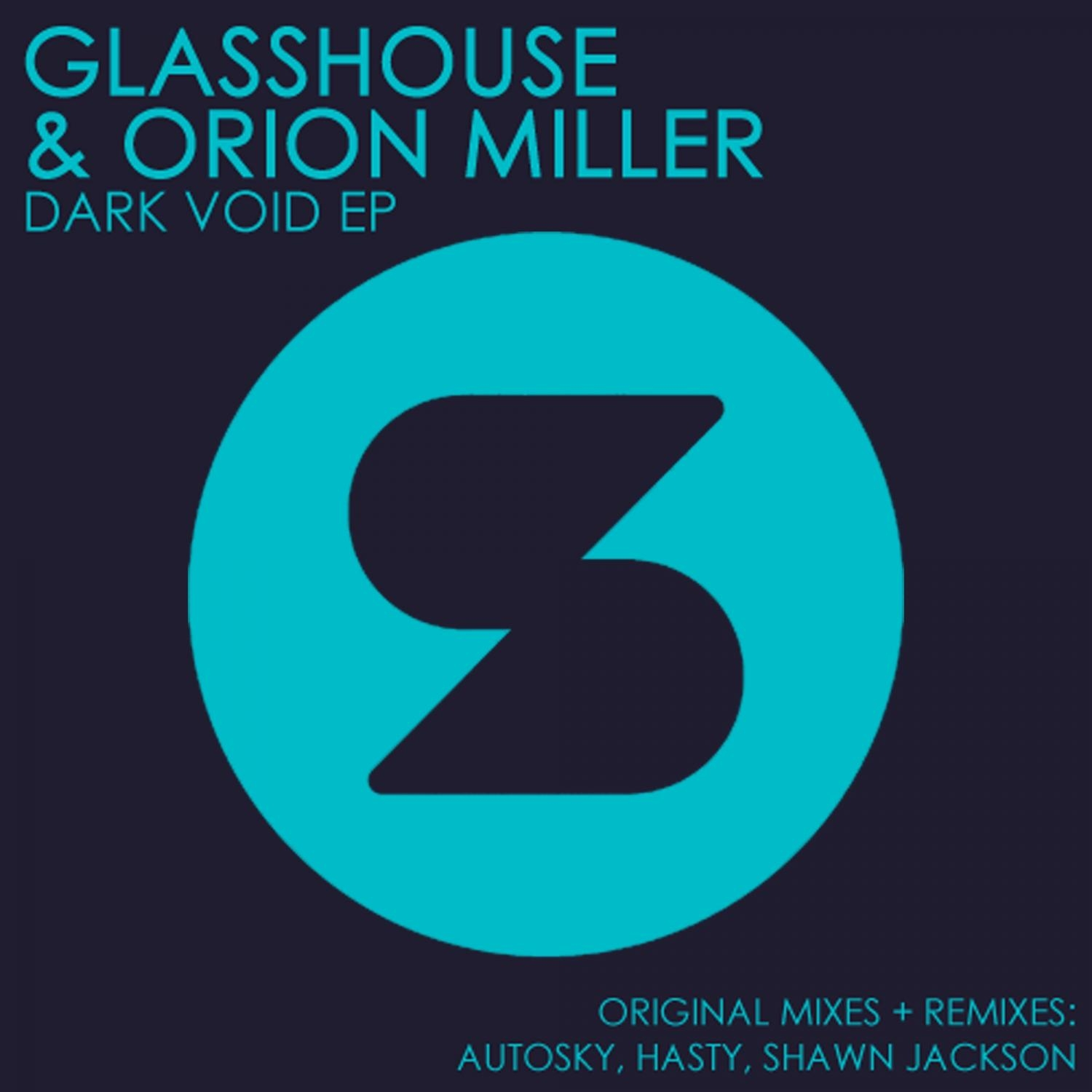 Glasshouse, Orion Miller - Dark Void  (Original Mix)