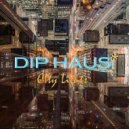 Dip Haus - City Lights (Original)