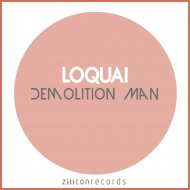 Loquai - Demolition Man  (Original Mix)