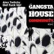 Alex Twitchy - Get Fuck Up! (Original Mix)