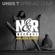 UNES T, Arless, Arless - Spread Love (Arless Remix)