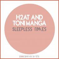 H2AT, Toni Manga - 6AM  (Original Mix)