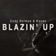Cody Holmes & Kovan - Blazin\' Up (Original Mix)