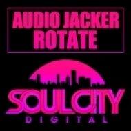 Audio Jacker - Rotate (Original Mix)