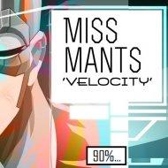 MissMants - Velocity (Original Mix -wav)