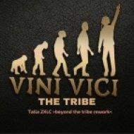 Vini Vici - The Tribe (Talla 2XLC Beyond The Tribe Rework)