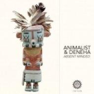 Animalist & Deneha - Absent Minded (Original Mix)