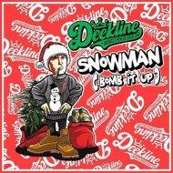 Deekline - Snowman (Bomb It Up) (Original Mix) (Bomb It Up)