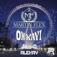 Martin Flex - Oh Kay (Alekay Remix)
