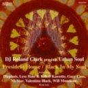 DJ Roland Clark feat. Urban Soul - President House (Gary Caos Remix)