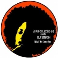 Afrolicious - What We Came For (DJ Smash Deep Instrumental Remix)