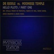 Dr Riddle Vs Moonrise Temple - Hello Pluto (Space Dreamer Remix)