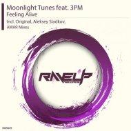 Moonlight Tunes Feat. 3PM - Feeling Alive (Aleksey Sladkov Remix)