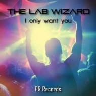 The Lab Wizard - I Only Want You (Moto Blanco Club Mix)