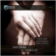 Ivan Svara - El Tiempo (Volkan Erman Remix)