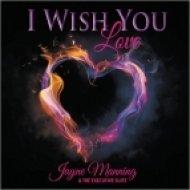 Jayne Manning & The Executive Suite - I Wish You Love (Original Mix)