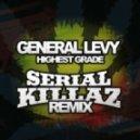 General Levy - Highest Grade (Serial Killaz Remix)