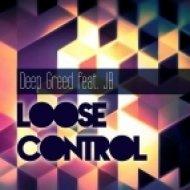JB, Deep Greed - Loose Control (Future House Club Mix)
