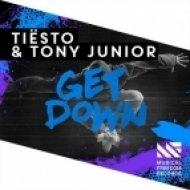 Tiësto & Tony Junior - Get Down (Original Mix)