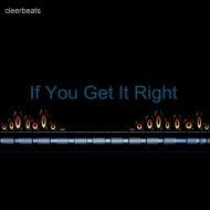 Cleerbeats - If You Get It Right (Original Mix)
