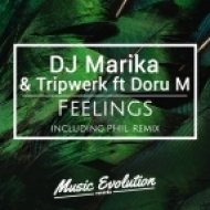 DJ Marika & Tripwerk feat. Doru M - Feelings (Original Mix)