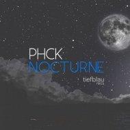 PHCK - Nocturne (Original Mix)