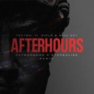 TroyBoi & Diplo - Afterhours (Retrohandz & Stereoliez Remix)