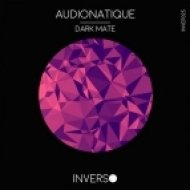 Audionatique - Dark Mate (Original Mix)