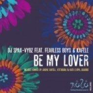 DJ Spax-vybz feat. Fearless Boys & Kafele - Be My Lover (DJ Oats Remix)