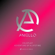 Coldplay  - Adventure Of A Lifetime (ANIELLO Remix)