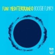 Funk Mediterraneo - Boogie Funky (Original Mix)