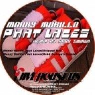 Manny Murillo - Phat Laces (Robb Swinga\'s Remix)