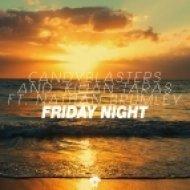 CandyBlasters and Kilian Taras feat. Nathan Brumley - Friday Night (Radio Mix)