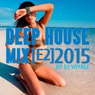 DJ Voyage - Deep House Mix [E2] ()