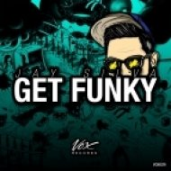 Jay Silva - Get Funky (Original Mix)