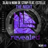 3LAU, Nom De Strip feat Estelle - The Night (Original Mix)