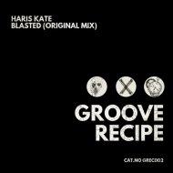Haris Kate - Blasted (Original Mix)