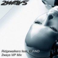 Ridgewalkers feat. El - Find (2ways VIP Mix)