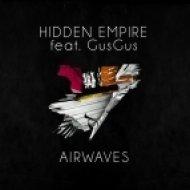 Hidden Empire feat. Gus Gus - Airwaves (Original Mix)